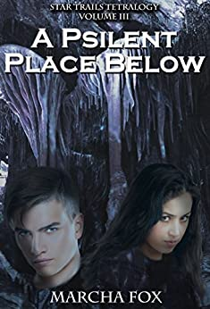 A Psilent Place Below (Star Trails Tetralogy Book 3) by [Fox, Marcha]