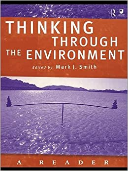 Book Thinking Through the Environment: A Reader: Classic and Contemporary Readings