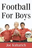 Football for Boys, Joe Kuharich, 1438288468