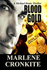 Blood Gold: A Michael Drake Thriller (Volume 1) by Marlene Cronkite (2015-09-30)