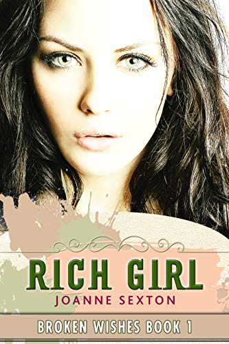 Rich Girl (Broken Wishes Series Book 1) by [Sexton, Joanne]