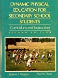 Dynamic Physical Education for Secondary School Students, Pangrazi, Robert P. and Darst, Paul W., 002390674X