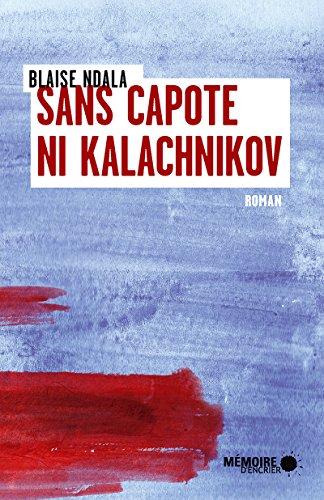 Sans Capote Ni Kalachnikov Gagnant Combat Des Livres 2019