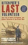 Kitchener's Last Volunteer, Henry Allingham and Dennis Goodwin, 1845964837