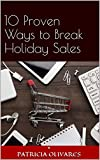10 Proven Ways To Break Holiday Sales