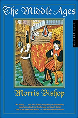 Amazon com: The Middle Ages (9780618057030): Morris Bishop: Books