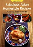 Fabulous Asian Homestyle Recipes: Nutritious Meals in Minutes (Learning to Cook)