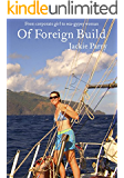 Of Foreign Build: From Corporate Girl to Sea-Gypsy Woman