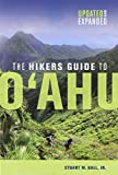 The Hikers Guide to Oahu: Updated and Expanded (A Latitude 20 Book)