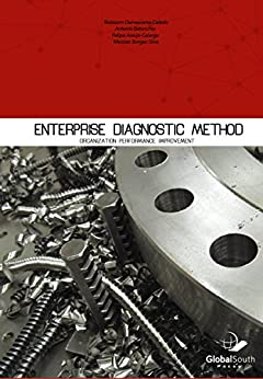 Enterprise Diagnostic Method: Organization Performance Improvement (English Edition) por [Calado, Robisom Damasceno, Batocchio, Antonio, Araujo Calarge, Felipe, Borge Silva, Mesias]