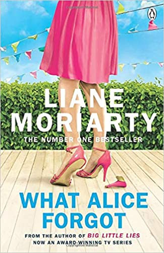 What Alice Forgot: From the bestselling author of Big Little Lies ...