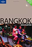 Front cover for the book Lonely Planet Bangkok Encounter by China Williams