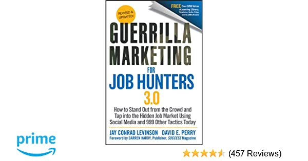 Guerrilla Marketing for Job Hunters 3 0: How to Stand Out