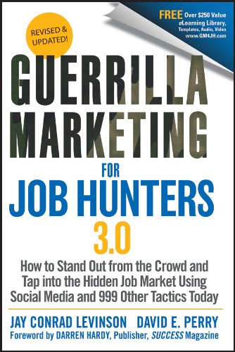 for Job Hunters 3.0: How to Stand Out from the Crowd and Tap Into the Hidden Job Market using Social Media and 999 other Tactics Today ()