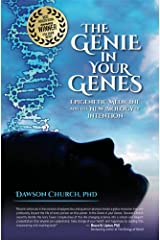 The Genie in Your Genes: Epigenetic Medicine and the New Biology of Intention Paperback
