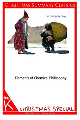 Elements of Chemical Philosophy [Christmas Summary Classics]