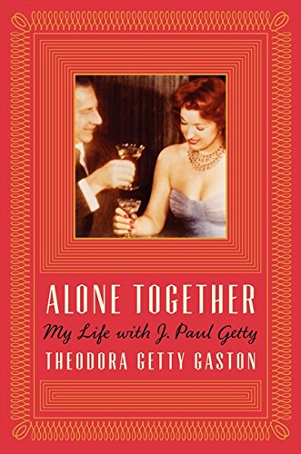 Alone Together  My Life With J  Paul Getty