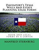 Davenport's Texas Wills And Estate Planning Legal Forms: Third Edition