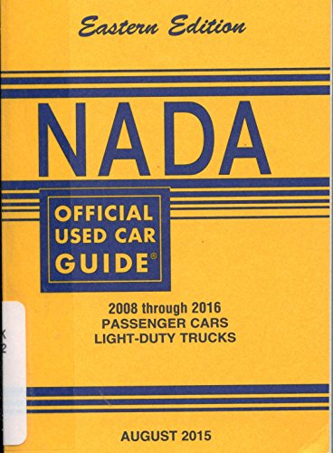 Nada Official Used Car Guide   Eastern Edition   2008 Through 2015 Passenger Cars   Light Duty Trucks   August   2015