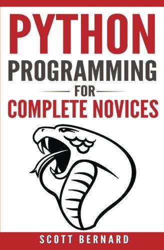Python Programming: Python Programming For Complete Novices (Volume 1)