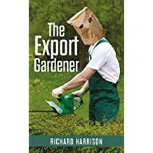The Export Gardener: The comical misadventures of a clumsy Australian.
