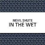 In the Wet | Nevil Shute
