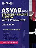 Kaplan ASVAB 2016 Strategies, Practice, and Review with 4 Practice Tests: Book + Online (Kaplan Test Prep)