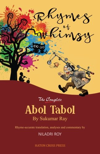 Rhymes of Whimsy - The Complete Abol Tabol: Translated into rhyme-accurate English, with investigative analysis of hidden satire. by Haton Cross Press