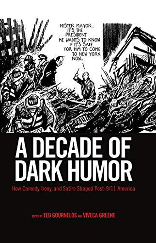 Amazon Com A Decade Of Dark Humor How Comedy Irony And Satire