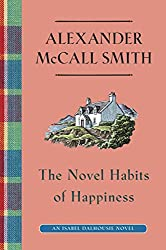 The Novel Habits of Happiness: An Isabel Dalhousie Novel (10) (Isabel Dalhousie Mysteries)