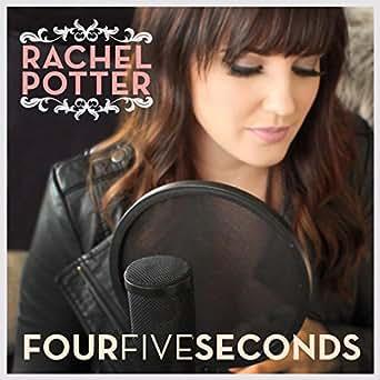 Four Five Seconds by Rachel Potter on Amazon Music - Amazon com