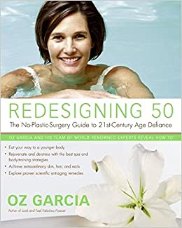Redesigning 50: The No-Plastic-Surgery Guide to 21st-Century Age Defiance