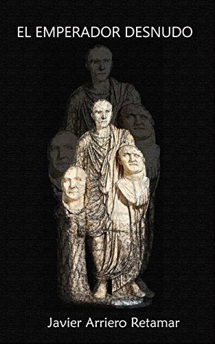El emperador desnudo (Spanish Edition) by [Retamar, Javier Arriero]