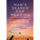 Man's Search for Meaning: A Young Adult Edition: A Young Adult Edition
