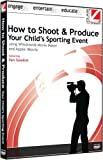 Class on Demand: How to Shoot and Produce Your Child's Sporting Events Educational Training Tutorial DVD by Dan Gookin, 9903002
