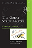 The Great ScrumMaster: #ScrumMasterWay (Addison-Wesley Signature Series (Cohn))