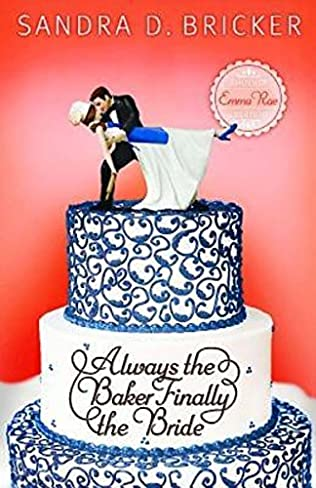 book cover of Always the Baker, Finally the Bride