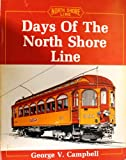 Days of the North Shore Line, George V. Campbell, 0933449011