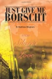 Just Give Me Borscht, B. Bingham, 0595305466