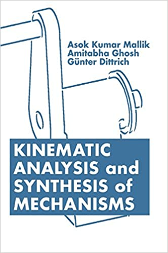 Kinematic Analysis and Synthesis of Mechanisms 9780849391217 Industrial Engineering at amazon