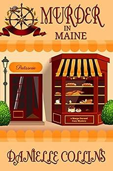 Murder in Maine (Margot Durand Cozy Mystery Book 7) by [Collins, Danielle]