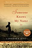 Front cover for the book Someone Knows My Name by Lawrence Hill