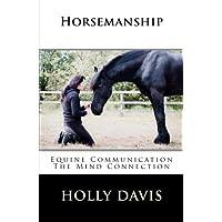 Horsemanship: Equine Communication The Mind Connection
