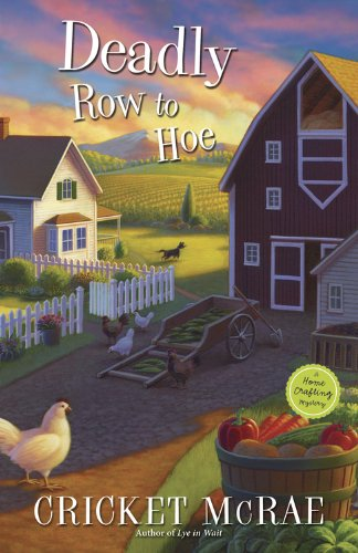 Deadly Row to Hoe (A Home Crafting Mystery Book 6)
