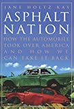 img - for Asphalt Nation: How the Automobile Took Over America and How We Can Take It Back book / textbook / text book