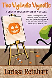 The Vigilante Vignette: A Cherry Tucker Cozy Mystery Novella (A Cherry Tucker Mystery Book 7)