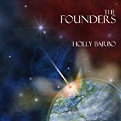The Founders: Sage Seed Chronicles, Volume 1 | Holly Barbo