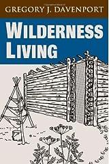 Wilderness Living by Gregory J. Davenport (2001-09-01) Paperback