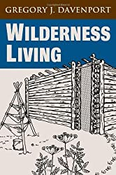 Wilderness Living by Gregory J. Davenport (2001-09-01)