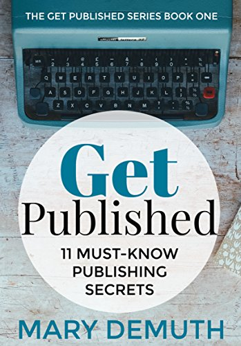 Get published 11 must know publishing secrets the get published get published 11 must know publishing secrets the get published series by fandeluxe